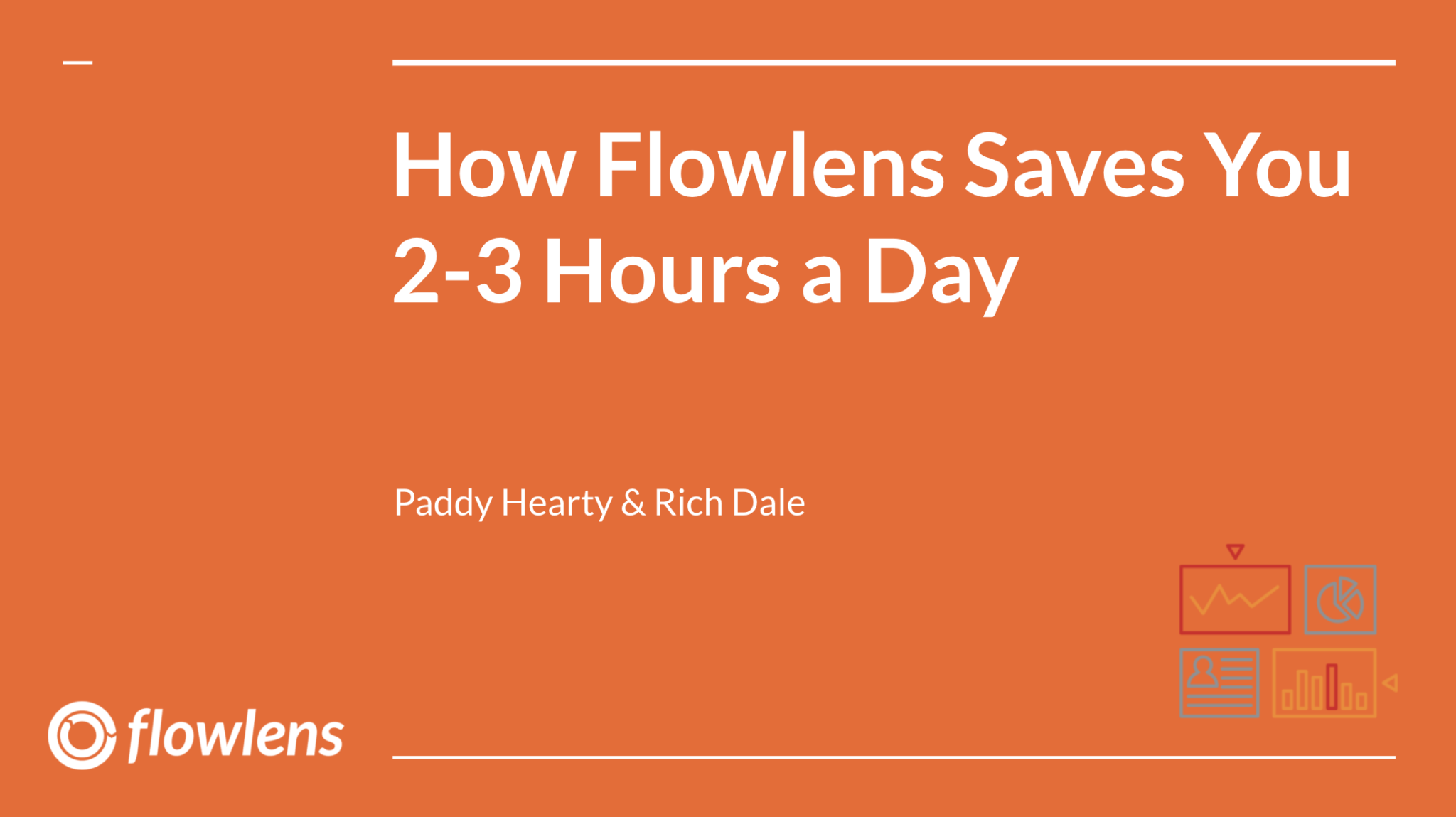 How Flowlens Can Save You 2-3 Hours Per Day